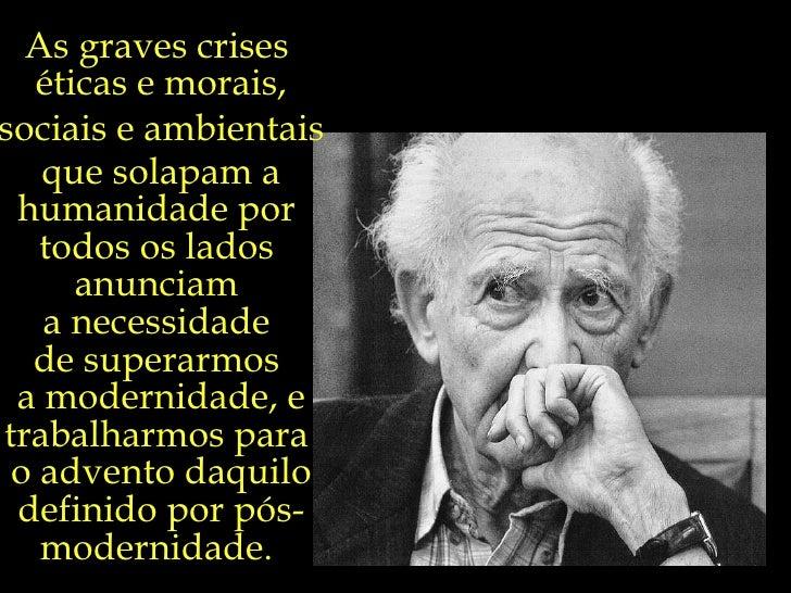 As graves crises  éticas e morais, sociais e ambientais que solapam a humanidade por  todos os lados  anunciam  a necessid...