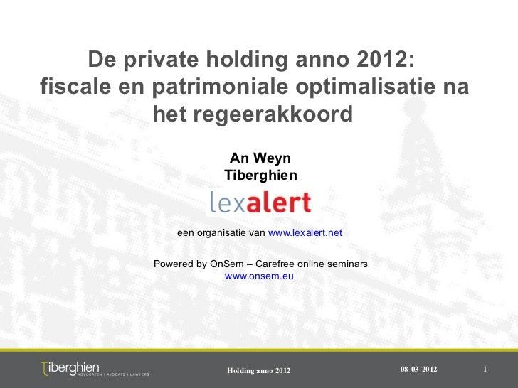 De private holding anno 2012:fiscale en patrimoniale optimalisatie na           het regeerakkoord                         ...