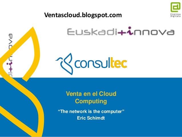 """Ventascloud.blogspot.com                      Venta en el Cloud                         Computing                   """"The n..."""