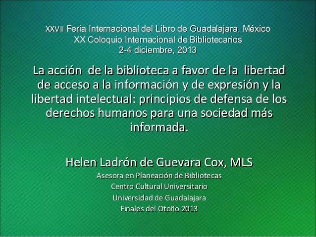 XXVII Feria Internacional del Libro de Guadalajara, México XX Coloquio Internacional de Bibliotecarios 2-4 diciembre, 2013...