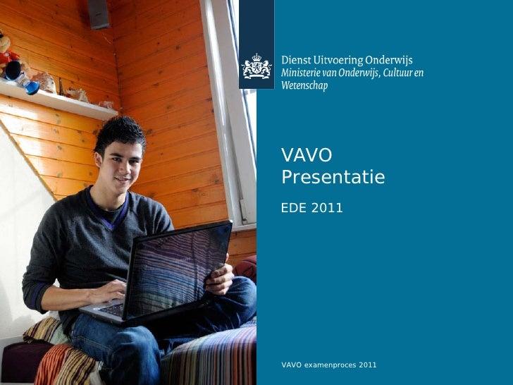 VAVO Presentatie EDE 2011     VAVO examenproces 2011
