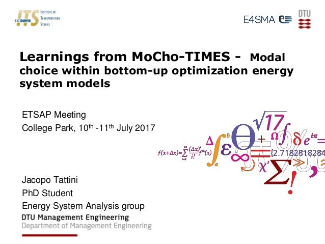 Learnings from MoCho-TIMES - Modal choice within bottom-up optimization energy system models ETSAP Meeting College Park, 1...