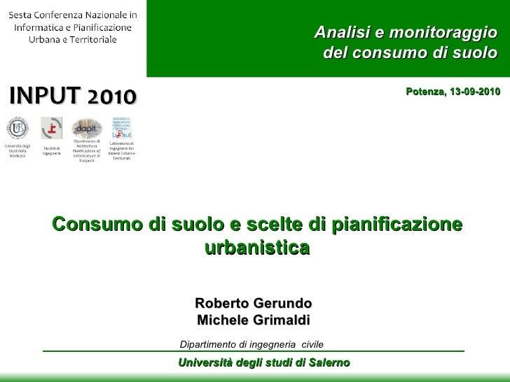 Consumo di suolo e scelte di pianificazione urbanistica Università degli studi di Salerno Roberto Gerundo Michele Grimaldi...