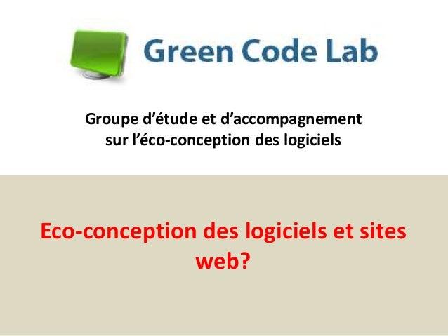 Eco-conception des logiciels et sites web? Groupe d'étude et d'accompagnement sur l'éco-conception des logiciels