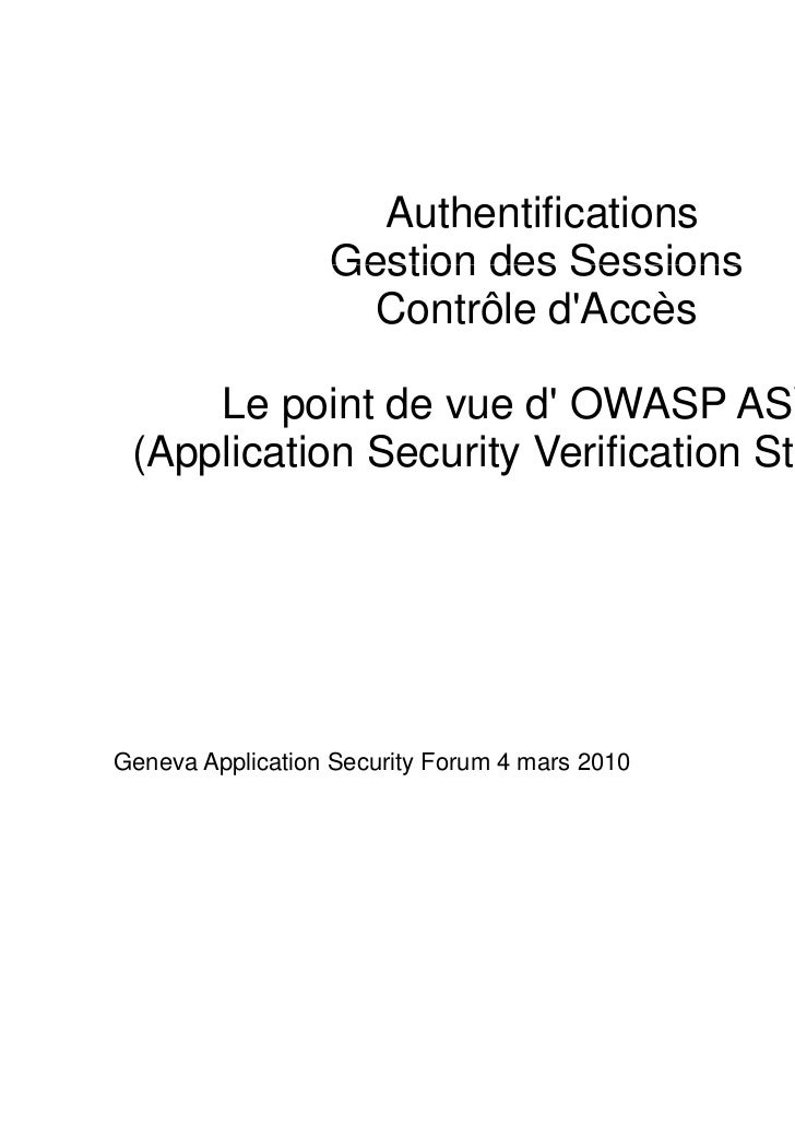 Authentifications                  Gestion des Sessions                    Contrôle dAccès     Le point de vue d OWASP ASV...