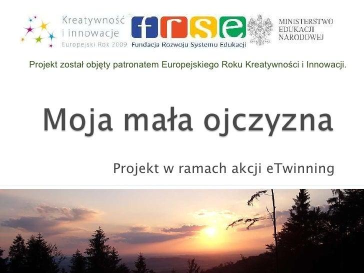 Projekt w ramach akcji eTwinning Projekt został objęty patronatem Europejskiego Roku Kreatywności i Innowacji.