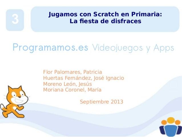 3  Jugamos con Scratch en Primaria: La fiesta de disfraces  Programamos.es Videojuegos y Apps Flor Palomares, Patricia Hue...