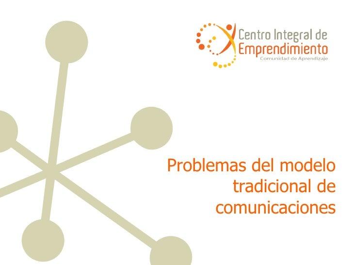 Problemas del modelo tradicional de comunicaciones