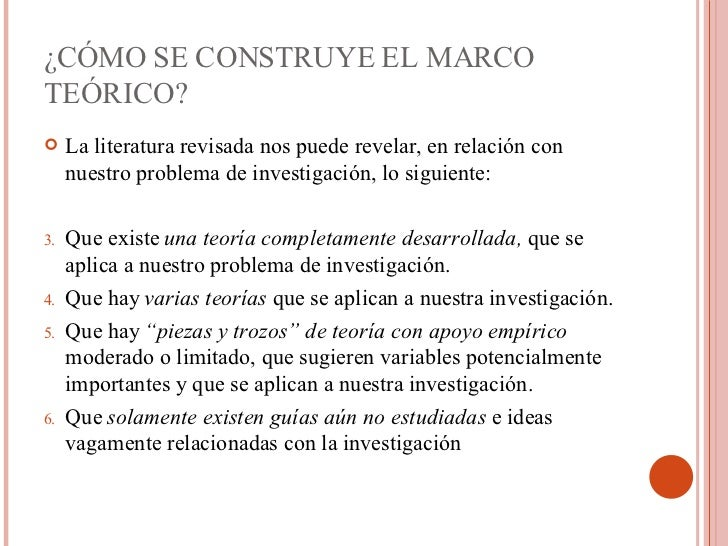 ¿CÓMO SE CONSTRUYE EL MARCO TEÓRICO?    <ul><li>La literatura revisada nos puede revelar, en relación con nuestro problem...