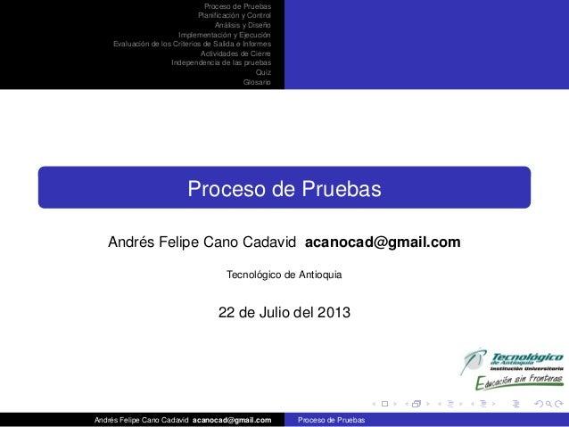 Proceso de Pruebas ´ Planificacion y Control ´ ˜ Analisis y Diseno ´ ´ Implementacion y Ejecucion ´ Evaluacion de los Crite...