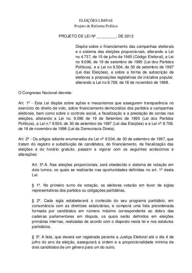 ELEIÇÕES LIMPAS Projeto de Reforma Política PROJETO DE LEI Nº _________, DE 2013 Dispõe sobre o financiamento das campanha...