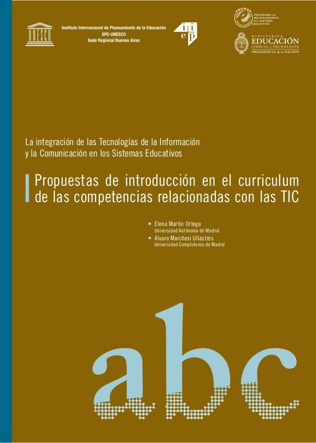 Propuestas de introducción en el curriculum de las competencias relacionadas con las TIC Elena Martín Ortega Universidad A...