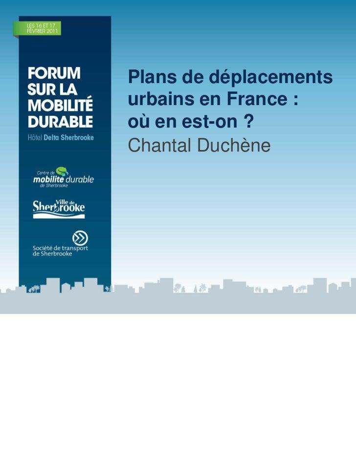 Plans de déplacementsurbains en France :où en est-on ?Chantal Duchène