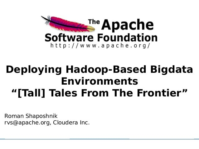 """Deploying Hadoop-Based Bigdata                  Environments     Click to edit Master subtitle style """"[Tall] Tales From Th..."""