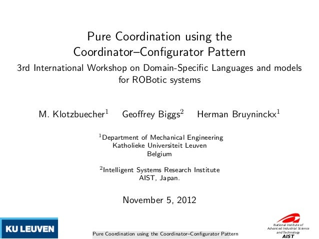 Pure Coordination using the            Coordinator–Configurator Pattern3rd International Workshop on Domain-Specific Languag...