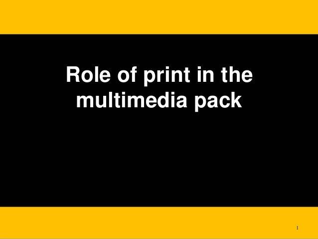 Setting a new landmark in printSetting a new landmark in print 1 Role of print in the multimedia pack