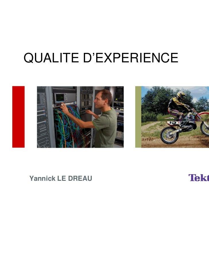 QUALITE D'EXPERIENCEYannick LE DREAU