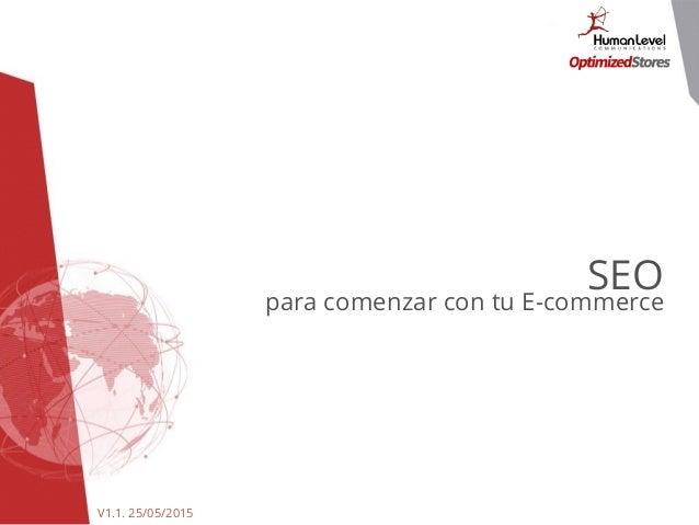 SEO para comenzar con tu E-commerce V1.1. 25/05/2015