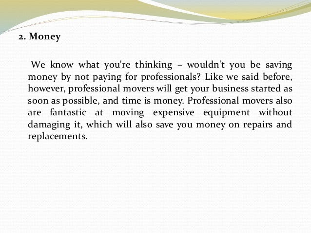 2. Money We know what you're thinking – wouldn't you be saving money by not paying for professionals? Like we said before,...