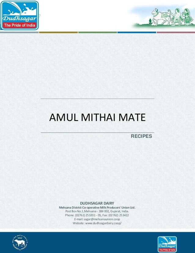AMUL MITHAI MATE RECIPES  DUDHSAGAR DAIRY Mehsana District Co-operative Milk Producers' Union Ltd. Post Box No.1,Mehsana -...