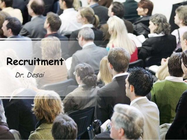 Recruitment Dr. Desai