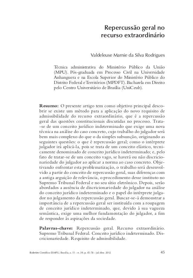 Boletim Científico ESMPU, Brasília, a. 11 – n. 39, p. 45-78 – jul./dez. 2012 45 Repercussão geral no recurso extraordinári...