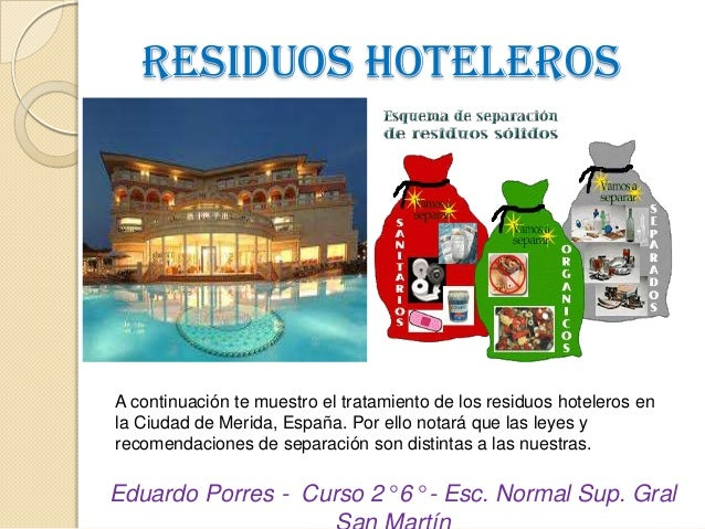 RESIDUOS HOTELEROS A continuación te muestro el tratamiento de los residuos hoteleros en la Ciudad de Merida, España. Por ...