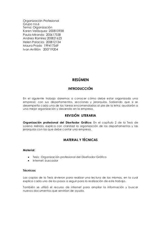 Organización Profesional Grupo no.6 Tema: Organización Karen Velásquez 200810938 Paula Miranda 200617558 Andrea Ramírez 20...
