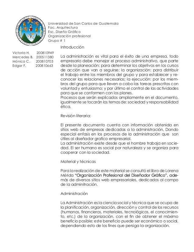 Universidad de San Carlos de Guatemala Fac. Arquitectura Esc. Diseño Gráfico Organización profesional Grupo # 1 Victoria H...