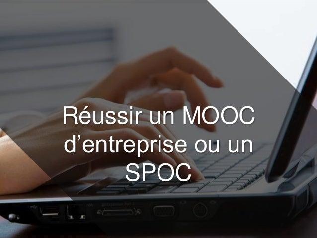 Réussir un MOOC d'entreprise ou un SPOC