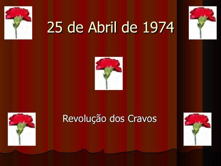 25 de Abril de 1974 Revolução dos Cravos