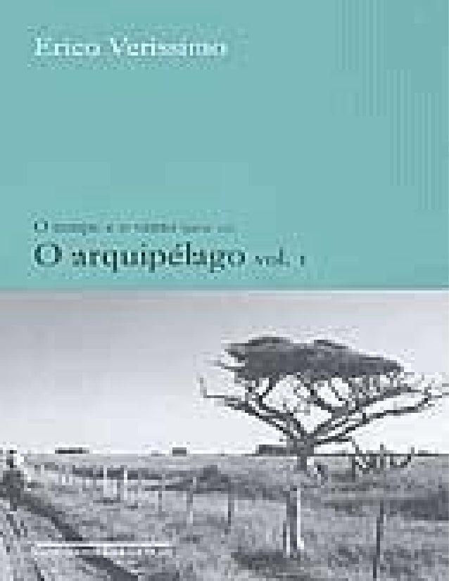 O Arquipélago - Volume I Érico Veríssimo O Tempo e o Vento 3 Sumário Reunião de família I – 7 Caderno de pauta simples – 8...