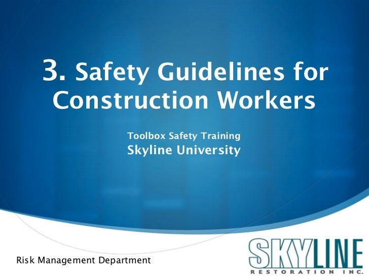 3. Safety Guidelines for      Construction Workers                     Toolbox Safety Training                     Skyline...