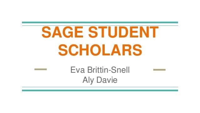 SAGE STUDENT SCHOLARS Eva Brittin-Snell Aly Davie
