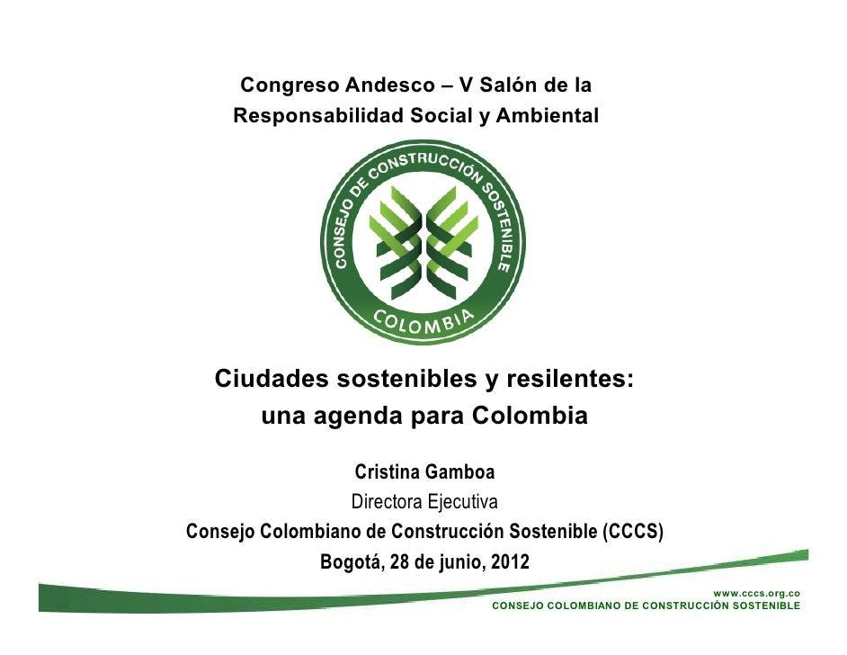 Congreso Andesco – V Salón de la     Responsabilidad Social y Ambiental   Ciudades sostenibles y resilentes:      una agen...