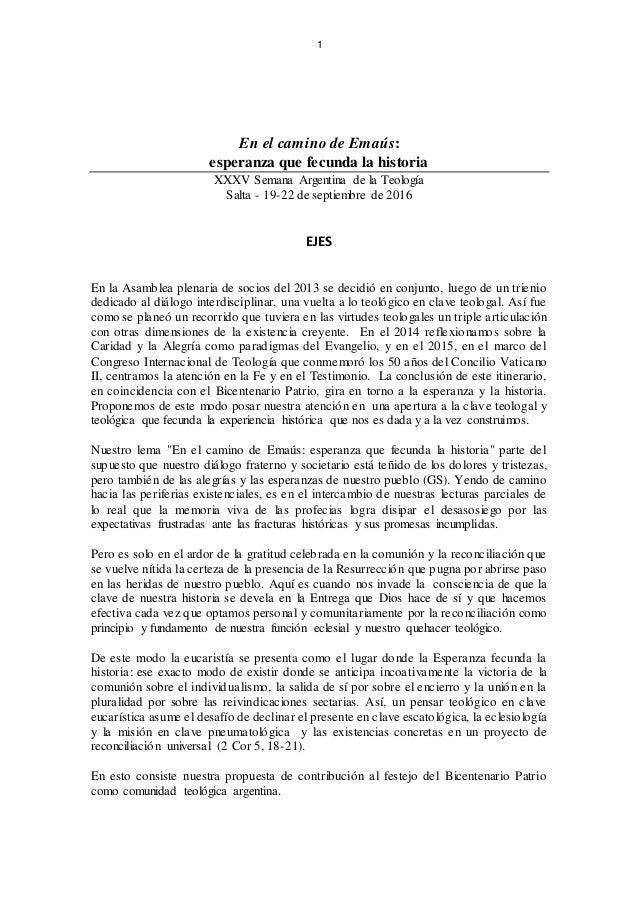 1 En el camino de Emaús: esperanza que fecunda la historia XXXV Semana Argentina de la Teología Salta - 19-22 de septiembr...