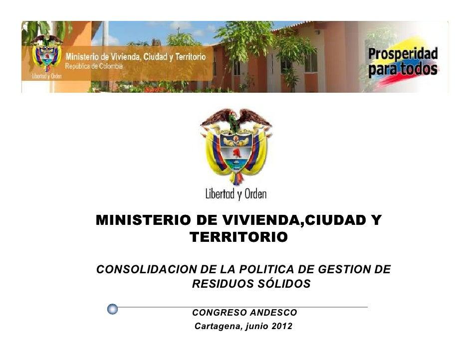 MINISTERIO DE VIVIENDA,CIUDAD Y          TERRITORIOCONSOLIDACION DE LA POLITICA DE GESTION DE            RESIDUOS SÓLIDOS ...