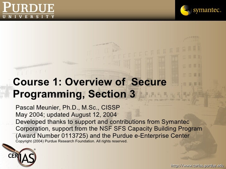 Course 1: Overview of  Secure Programming, Section 3 <ul><li>Pascal Meunier, Ph.D., M.Sc., CISSP </li></ul><ul><li>May 200...