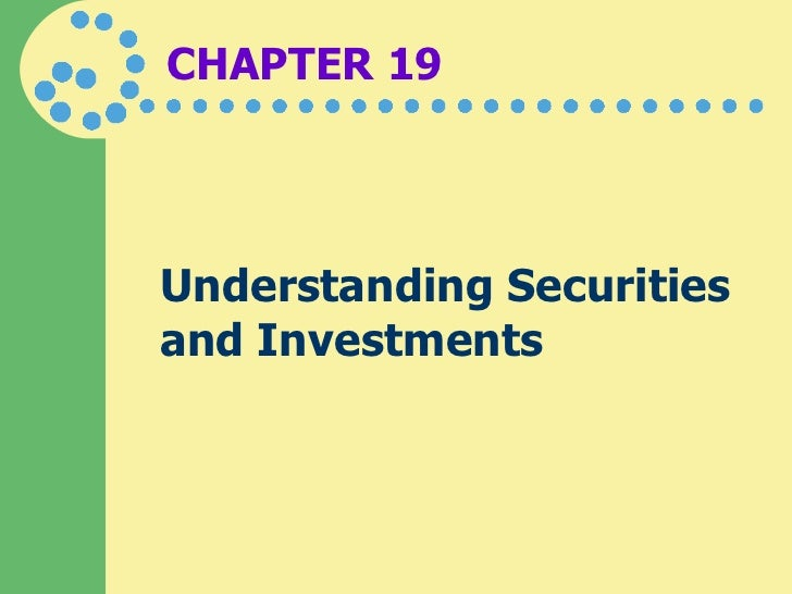 CHAPTER 19 Understanding Securities and Investments