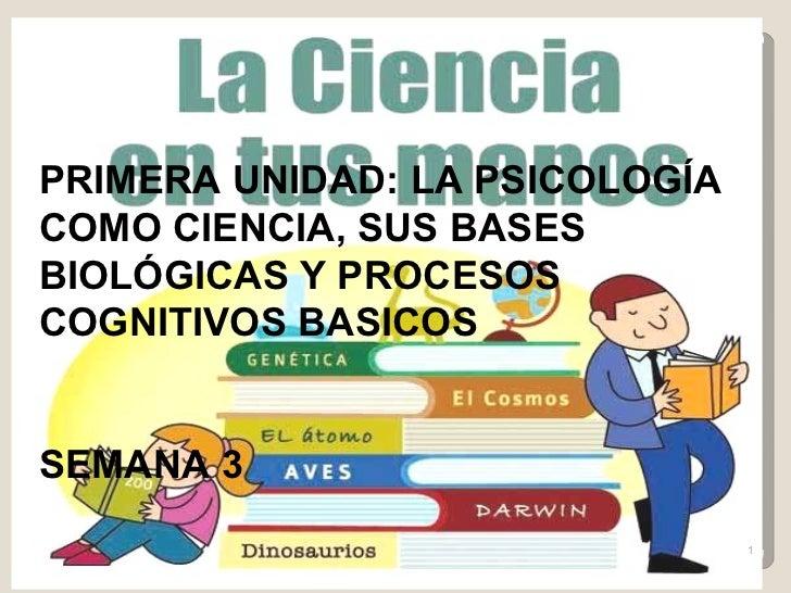 UNIDAD 1  LA  PSICOLOGÍA COMO CIENCIA SEGUNDA SEMANA   Sesión 01 PSICOLOGÍA GENERAL LIC. FANNY  JEM WONG PRIMERA UNIDAD: L...