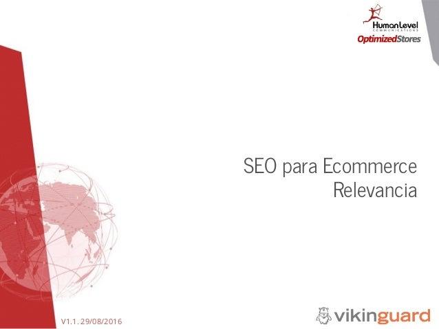V1.1. 29/08/2016 SEO para Ecommerce Relevancia
