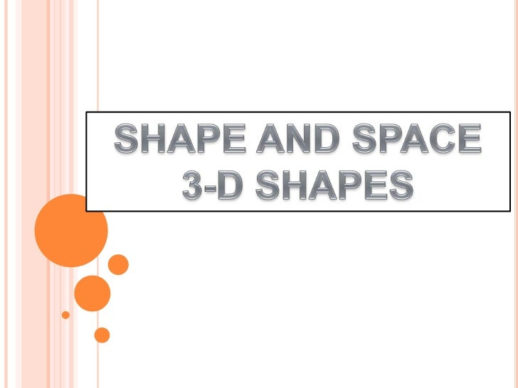 SHAPE AND SPACE<br />3-D SHAPES<br />