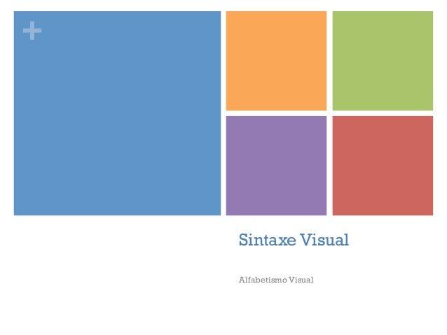 +    Sintaxe Visual    Alfabetismo Visual