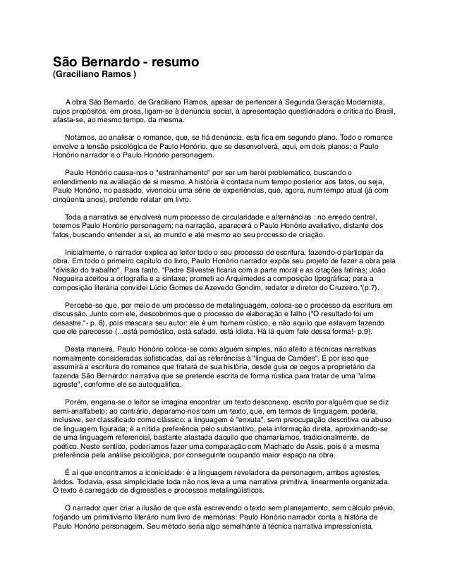 São Bernardo - resumo (Graciliano Ramos )  A obra São Bernardo, de Graciliano Ramos, apesar de pertencer à Segunda Ge...
