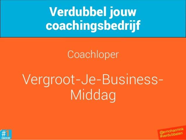 @ernohannink #verdubbelen Coachloper Vergroot-Je-Business- Middag Verdubbel jouw coachingsbedrijf