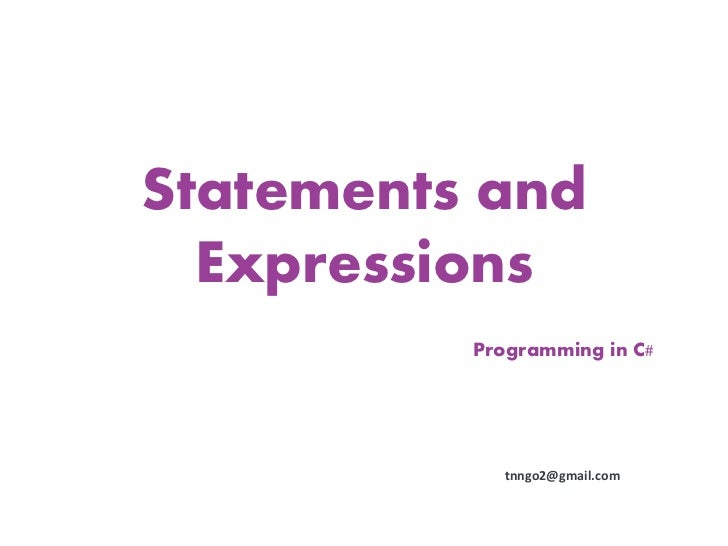 Statements and  Expressions          Programming in C#             tnngo2@gmail.com