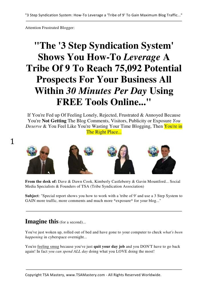 """""""3 Step Syndication System: How-To Leverage a Tribe of 9 To Gain Maximum Blog Traffic...""""    Attention Frustrated Blogger:..."""