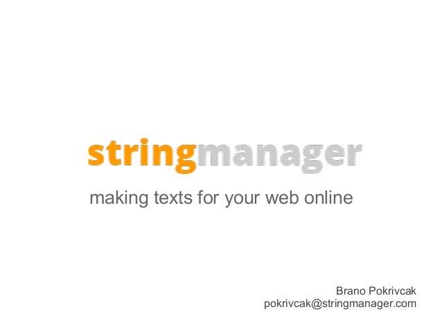 making texts for your web online                                   Brano Pokrivcak                     pokrivcak@stringman...