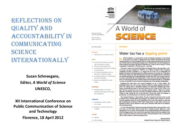 Reflections onquality andaccountability incommunicatingscienceinternationally      Susan Schneegans,   Editor, A World of ...