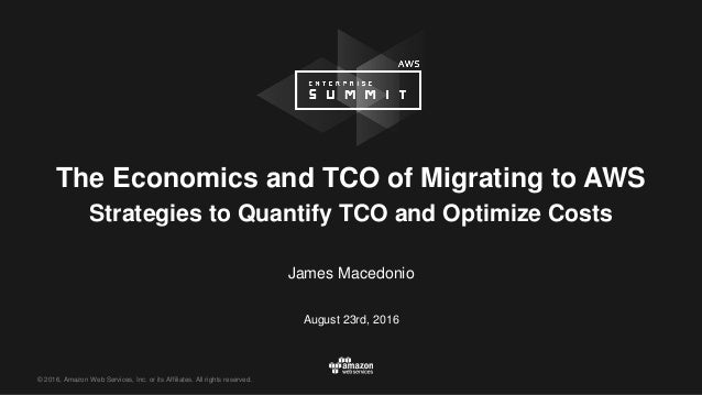 © 2016, Amazon Web Services, Inc. or its Affiliates. All rights reserved. The Economics and TCO of Migrating to AWS Strate...